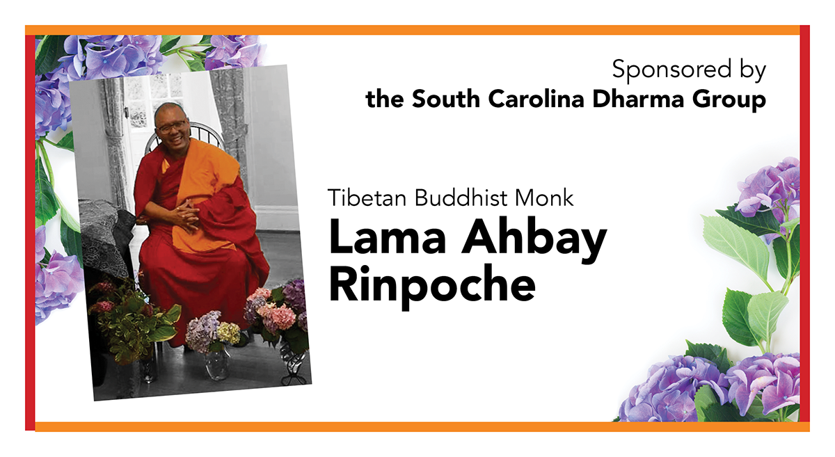 Sponsored by the SC Dharma Group, Tibetan Buddhist Monk Lama Ahbay Rinpoche
