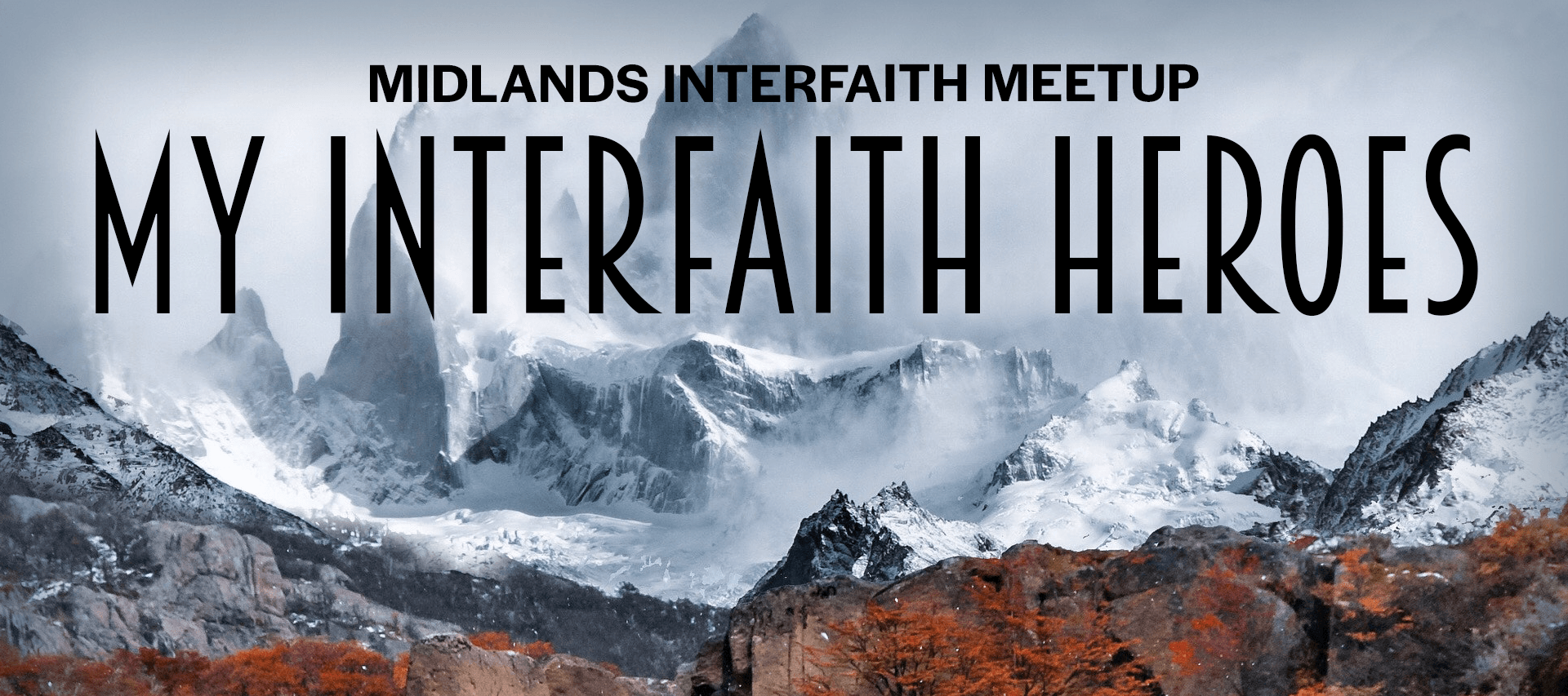Midlands Interfaith Meetup: My Interfaith Heroes