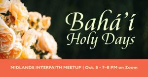 Bahai Holy Days Midlands Interfaith Meetup October 5 7pm on Zoom